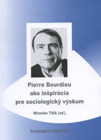 Pierre Bourdieu ako inšpirácia pre sociologický výskum