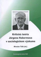 Kritická teória Jurgena Habermasa v sociologickom výskume