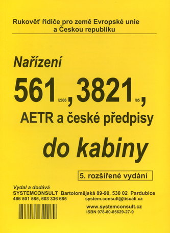 Nařízení 561/2006, 3821/85 a AETR do kabiny