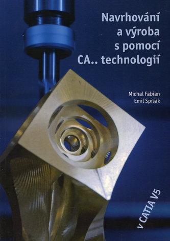 Navrhování a výroba s pomocí CA.. technologií