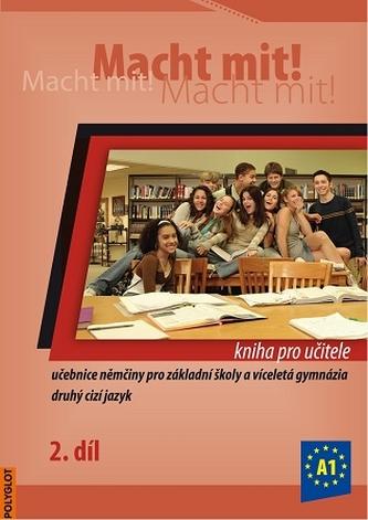 Macht mit! 2. /A1/ - Kniha pro učitele