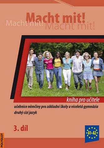 Macht mit! 3. /A1-A2/ - Kniha pro učitele