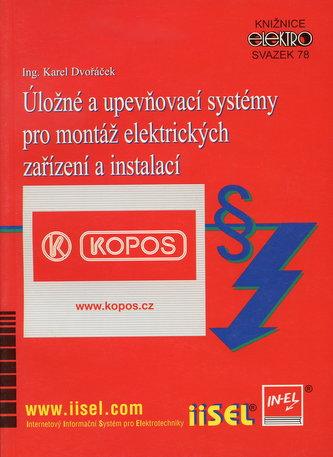 Úložné a upevňovací systémy pro montáž elektrických zařízení