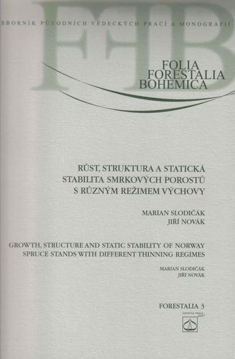 Růst, struktura a statická stabilita smrkových porostů s různým režimem výchovy