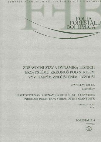 Zdravotní stav a dynamika lesních ekosystémů Krkonoš pod stresem vyvolaným znečištěním ovzduší