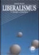 Liberalismus v teorii a politice