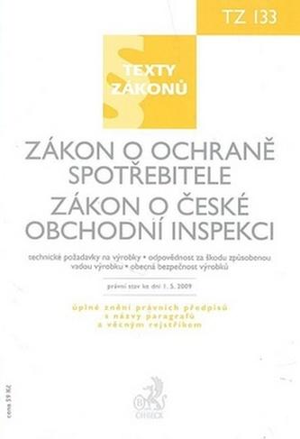 Zákon o ochraně spotřebitele.Zákon o České obchodní inspekci, právní stav ke dni 1.5.2009,sešit č.133