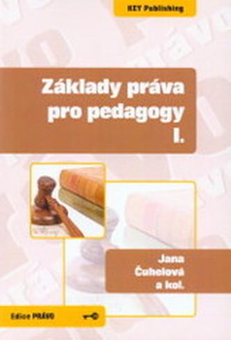 Základy práva pro pedagogy I. - Jana Čuhelová