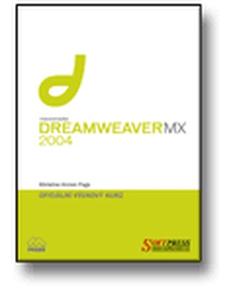 Dreamweaver MX 2004 oficiální výukový kurz