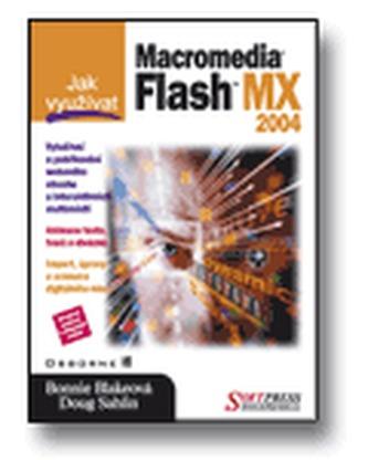 Jak využívat Macromedia Flash MX 2004