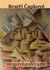 Duhové fantazie. Prózy a divadelní hry z let 1907–1912