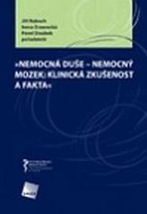 Nemocná duše - nemocný mozek: klinická zkušenost a fakta