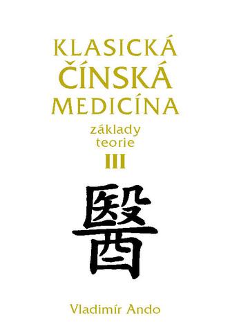 Klasická čínská medicína III.