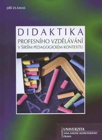 Didaktika profesního vzdělávání v širším pedagogickém kontextu