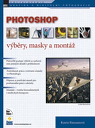 Photoshop výběry, masky a montáž