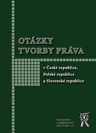 Otázky tvorby práva v České republice, Polské republice a Slovenské republice