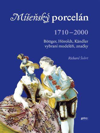 Míšeňský porcelán 1710 - 2000