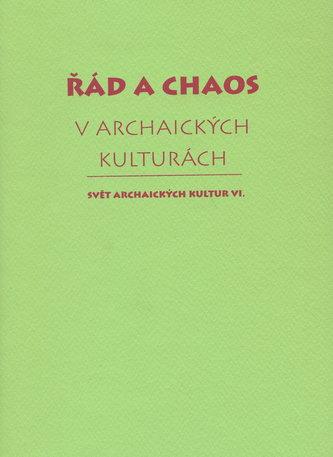 Řád a chaos v archaických kulturách VI.
