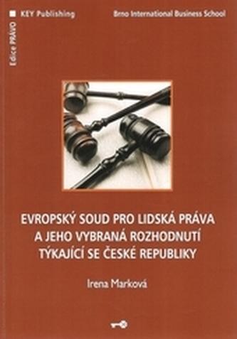 Evropský soud pro lidská práva a jeho vybraná rozhodnutí týkajích se ČR