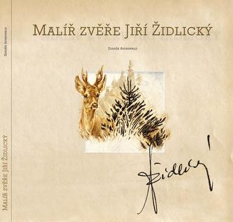 Malíř zvěře Jiří Židlický