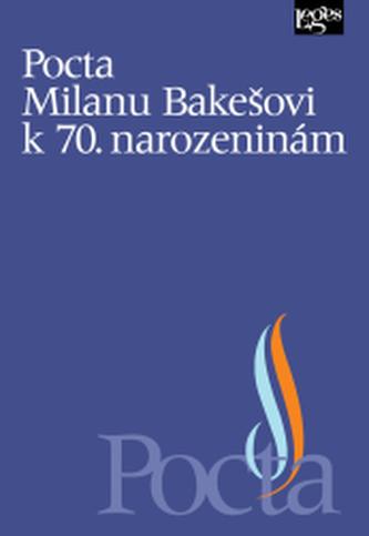 Pocta Milanu Bakešovi k 70. narozeninám