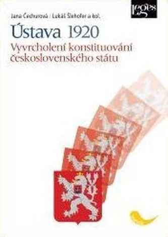 Ústava 1920. Vyvrcholení konstituování československého státu