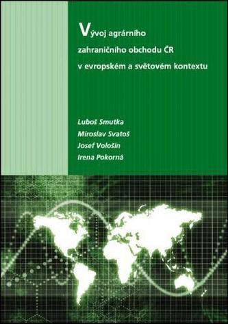 Vývoj agrárního zahraničního obchodu ČR v evropském a světovém kontextu