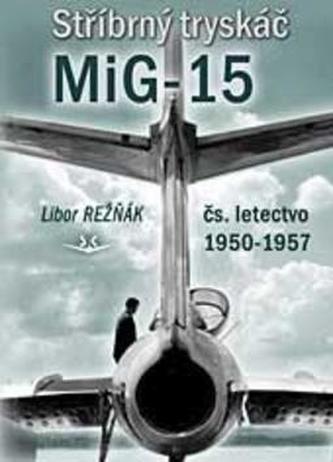 Stříbrný tryskáč MIG-15