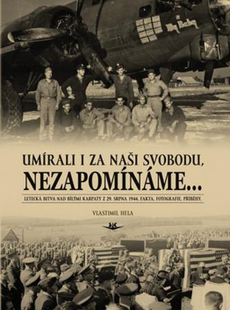Umírali i za naší svobodu, nezapomínáme...
