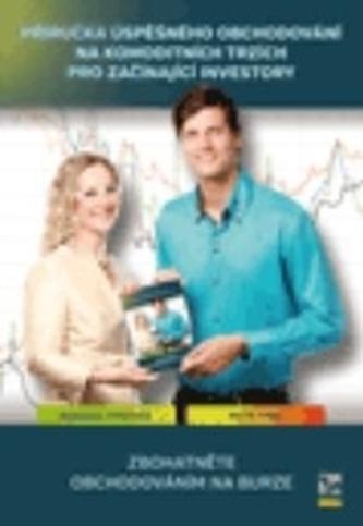 Příručka úspěšného obchodování na komoditních trzích