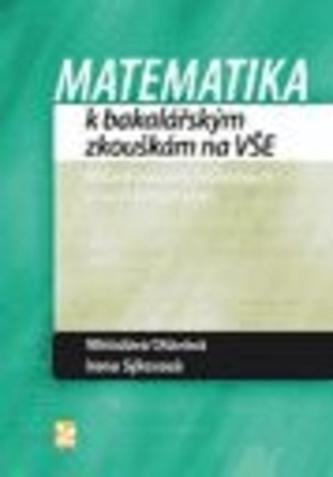 Matematika k bakalářským zkouškám na VŠE