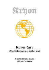 Kryon 1 - Konec času (Nové informace pro osobní mír)