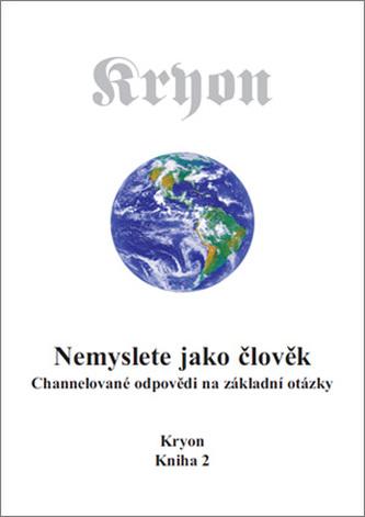 Kryon 2 - Nemyslete jako člověk