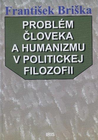 Problém človeka a humanizmu v politickej filozofii