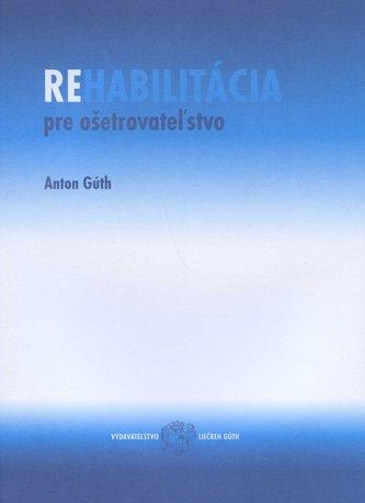 Rehabilitácia pre ošetrovateľstvo