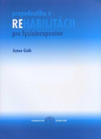 Propedeutika v rehabilitácii pre fyzioterapeutov