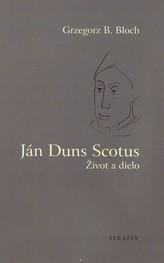 Ján Duns Scotus. Život a dielo