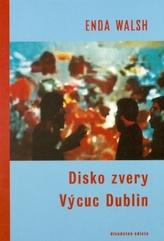 Disko zvery a Výcuc Dublin