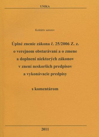 Úplné znenie zákona č. 25/2006 Z. z. o verejnom obstarávaní a o zmene a doplnení niektorých zákonov