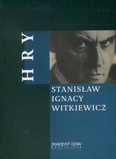 Hry  Stanisław Ignacy Witkiewicz
