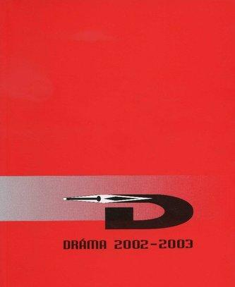 Dráma 2002-2003