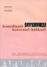 Komedianti - Kočovníci - Bábkari