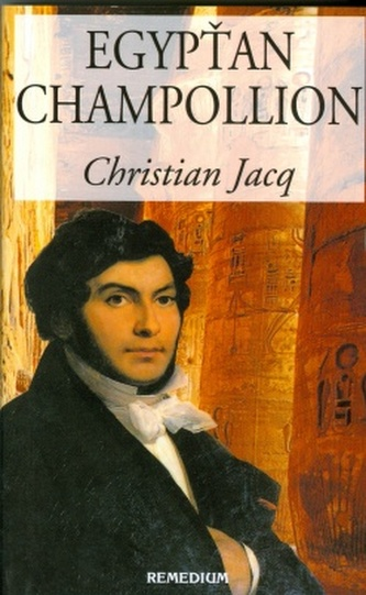 Egypťan Champollion - Christian Jacq