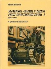 Slovenská armáda v ťažení proti Sovietskemu zväzu I (1941 - 1944)