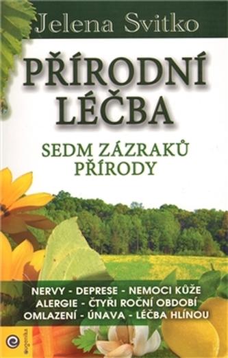 Přírodní léčba - Sedm zázraků přírody
