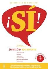 Sí! Španielčina nová maturita + CD