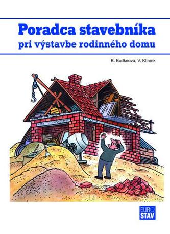 Poradca stavebníka pri výstavbe rodinného domu