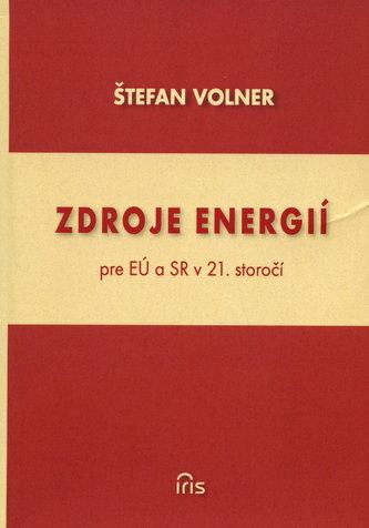 Zdroje energií pre EÚ a SR v 21. storočí
