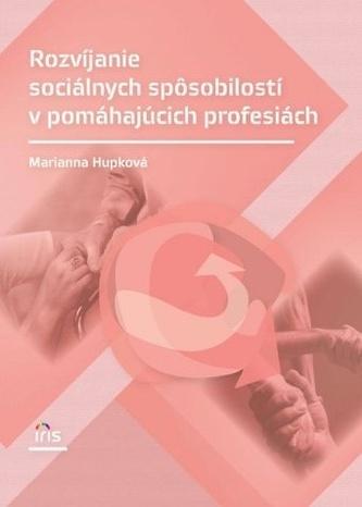 Rozvíjanie sociálnych spôsobilostí v pomáhajúcich profesiách