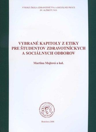 Vybrané kapitoly z etiky pre študentov zdravotníckych a sociálnych odborov